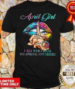 Official April Girl I Am Who I Am Your Approval Isn't Needed Leopard Lips Shirt