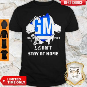 Blood Inside Me General Motors Covid-19 2020 I Can't Stay At Home Shirt
