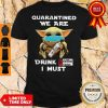 Baby Yoda Quarantined We Are Drink Ketel One Vodka I Must Shirt