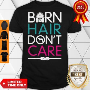 Official Horse Girls Barn Hair Don't Care Women Riding Gifts Classic Shirt