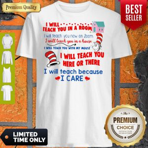 Dr Seuss I Will Teach You In A Room I Will Teach You Now On Zoom Shirt