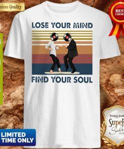 Lose Your Mind Find Your Soul Taste Of Music Vintage Shirt