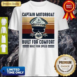 Captain Motorboat Built For Comfort Built For Speed Vintage Shirt