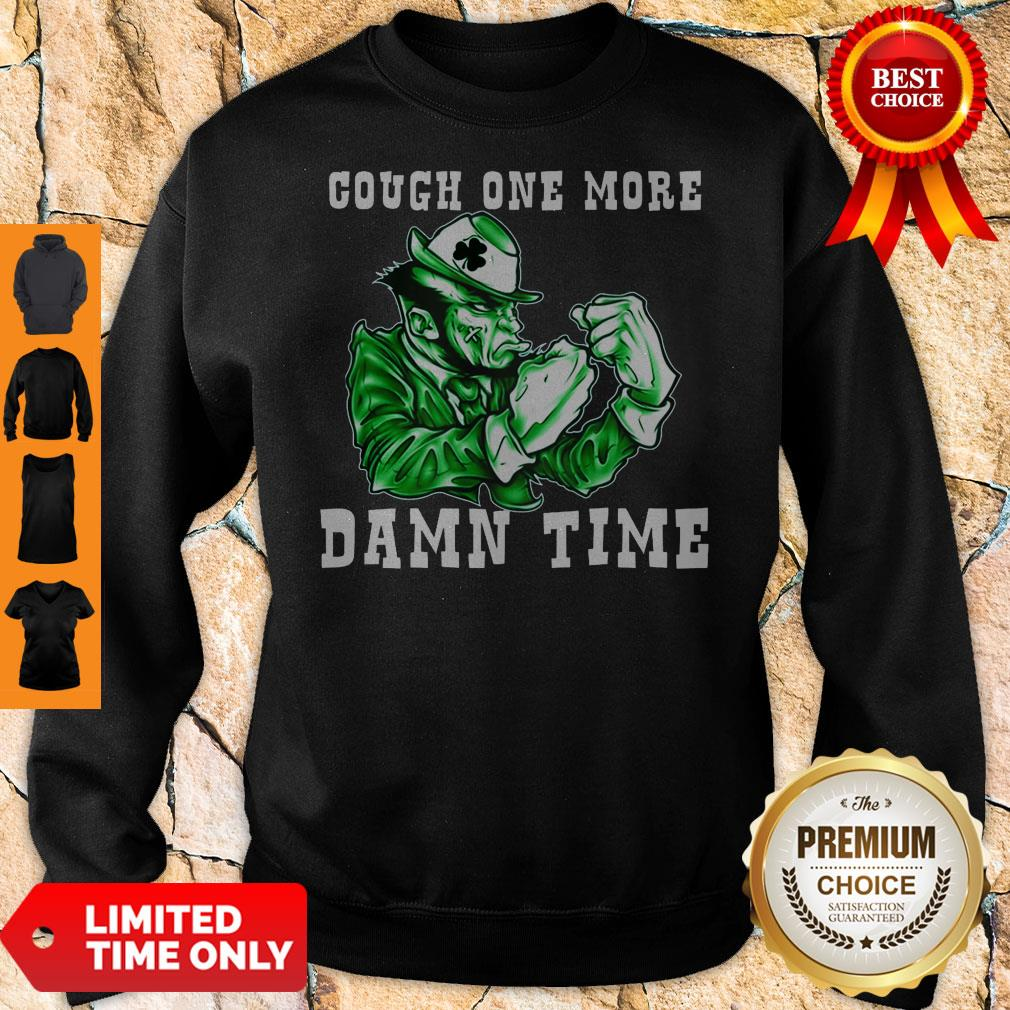 Official Cough One More Damn Time Sweatshirt