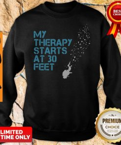 Official My Therapy Starts At 30 Feet Sweatshirt