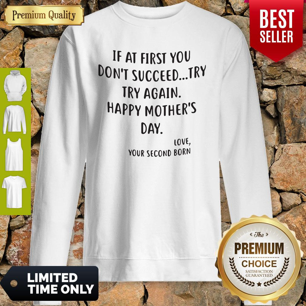 If At First You Don't Succeed Try Try Again Happy Mother's Day Sweatshirt