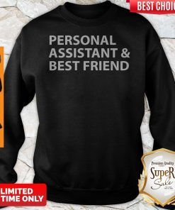 Official Personal Assistant And Best Friend Sweatshirt