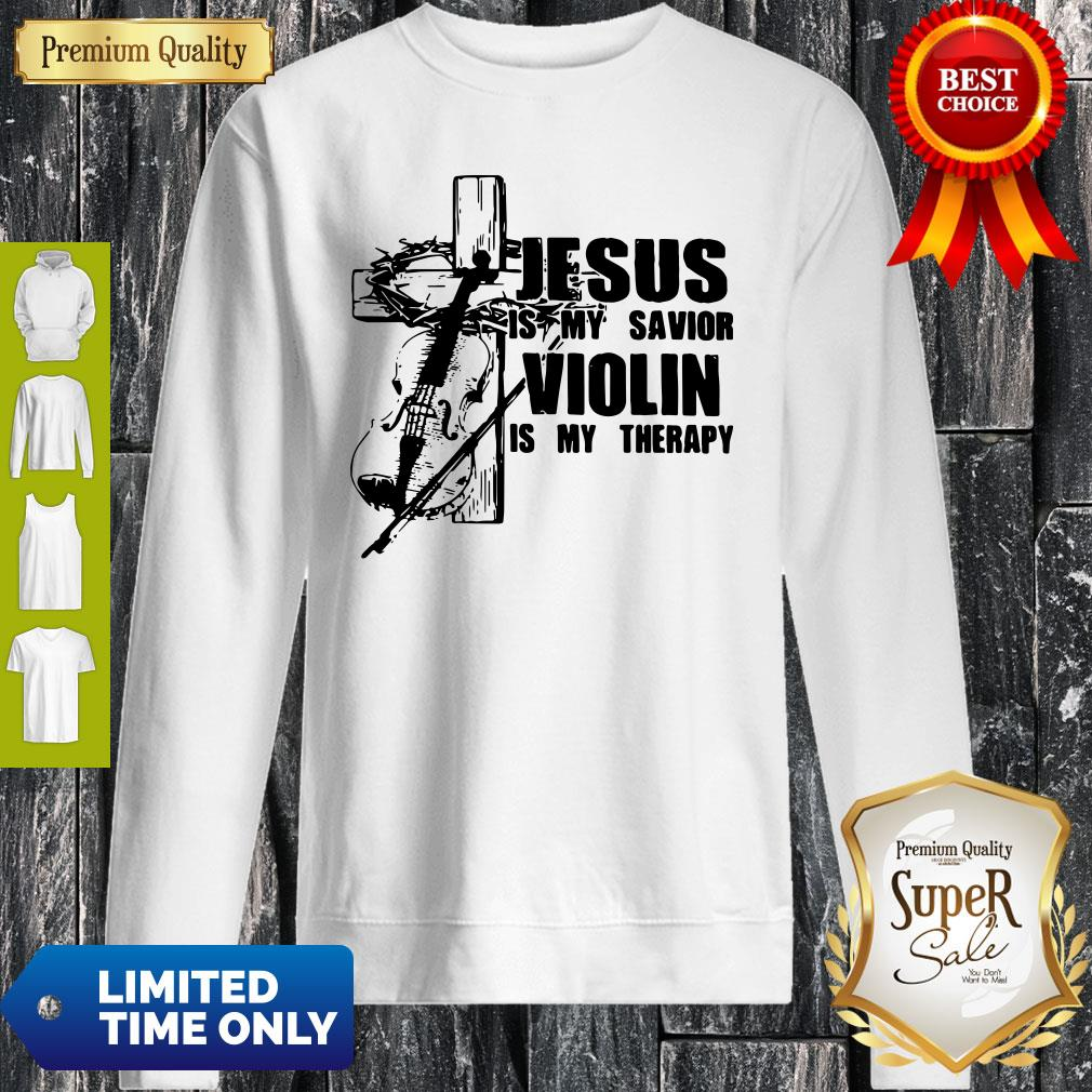 Jesus Is My Savior Violin Is My Therapy Sweatshirt