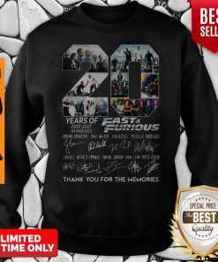 Years Of 2001 2021 Fast And Furious Thank You For The Memories Sweatshirt
