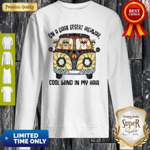 Corgis On A Dark Desert Highway Cool Wind In My Hair Sweatshirt