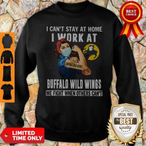 Strong Woman Face Mask I Can't Stay At Home I Work At Buffalo Wild Wings We Fight When Others Can't Sweatshirt