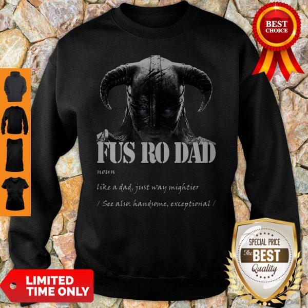 Fus Ro Dad Noun Like A Dad Just Way Mightier Sweatshirt