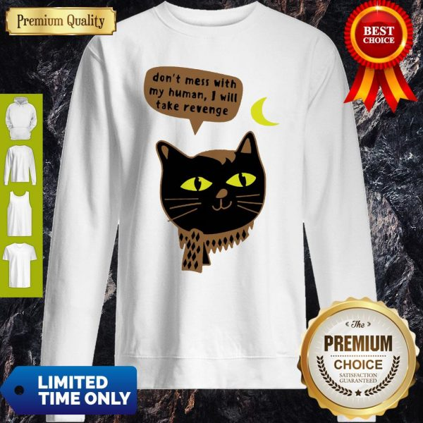Vintage Don't Mess With My Human I Will Take Revenge Sweatshirt