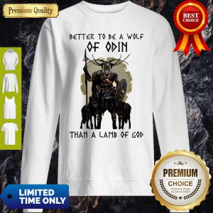 Better To Be A Wolf Of Odin Than A Lamb Of God Sweatshirt