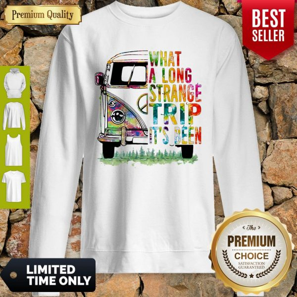 What A Long Strange Trip It's Been Hippie Bus Peace Sweatshirt