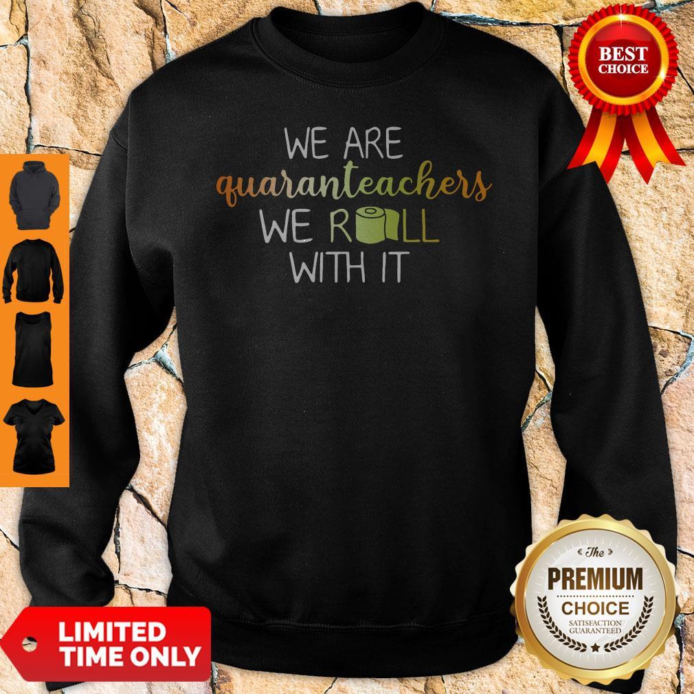 We Are Quaranteachers We Roll With It Sweatshirt