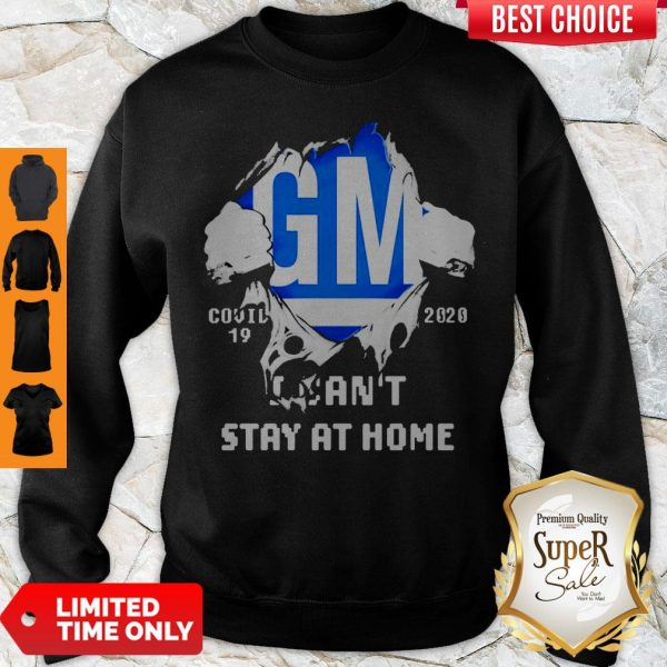 Blood Inside Me General Motors Covid-19 2020 I Can't Stay At Home Sweatshirt