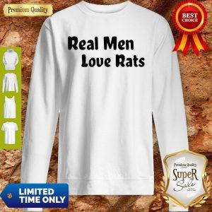 Official Real Men Love Rats Sweatshirt
