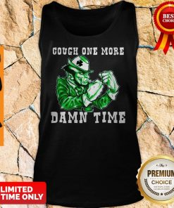 Official Cough One More Damn Time Tank Top