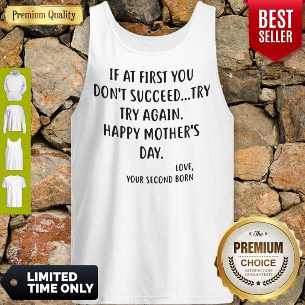 If At First You Don't Succeed Try Try Again Happy Mother's Day Tank Top