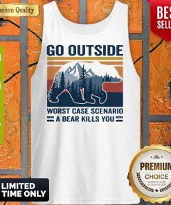 Go Outside Worst Case Scenario A Bear Kills You Vintage Tank Top