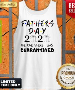 Official Fathers Day 2020 The One Where I Was Quarantined Tank Top