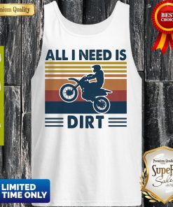 Official Motocross All I Need Is Dirt Vintage Tank Top