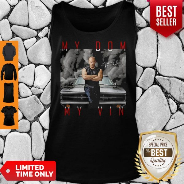 Dominic Toretto You Are My Dom My Vin Car Signature Tank Top