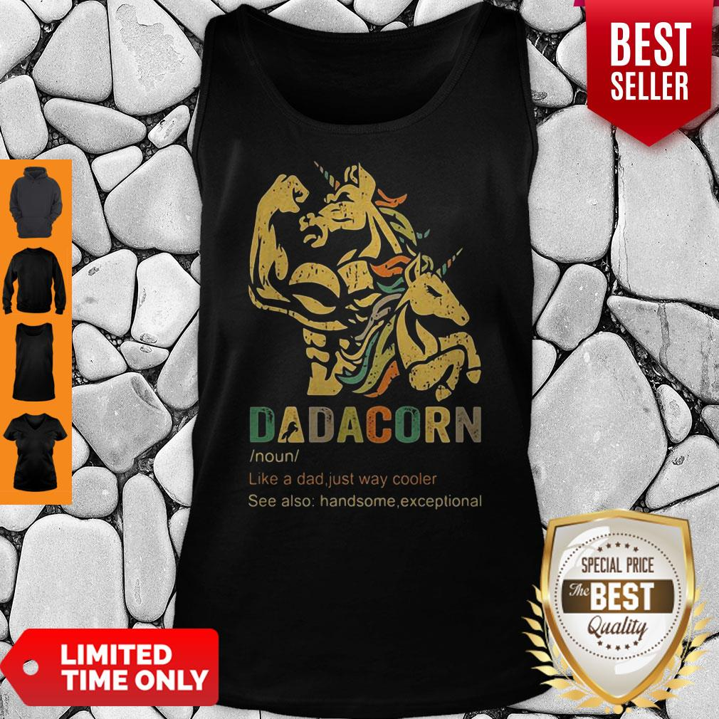 Dadacorn Like A Dad Just Way Cooler See Also Handsome Exceptional Tank Top
