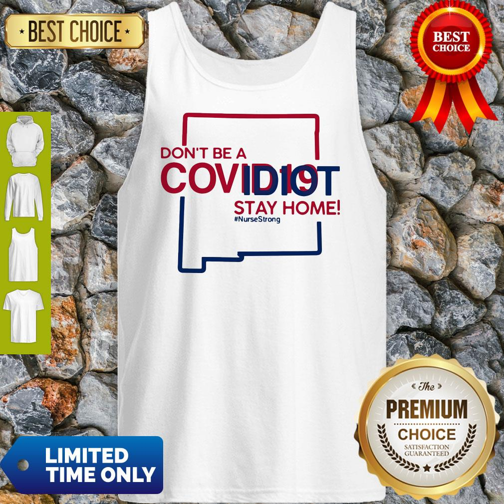 New Mexico Don't Be A Covid-19 Covidiot Stay Home Nursestrong Tank Top