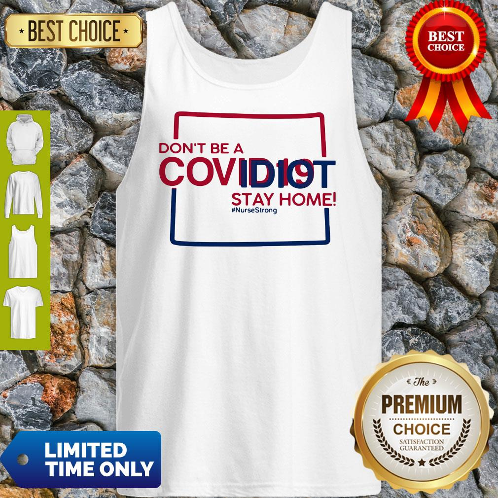 Colorado Don't Be A Covid-19 Covidiot Stay Home Nursestrong Tank Top