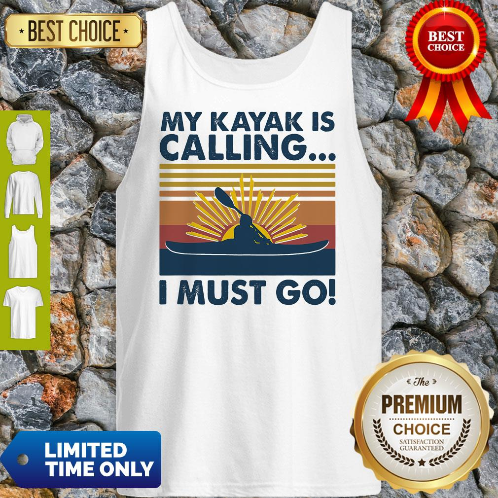 Official My Kayak Is Calling I Must Go Vintage Tank Top