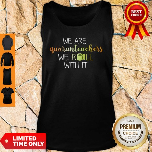 We Are Quaranteachers We Roll With It Tank Top