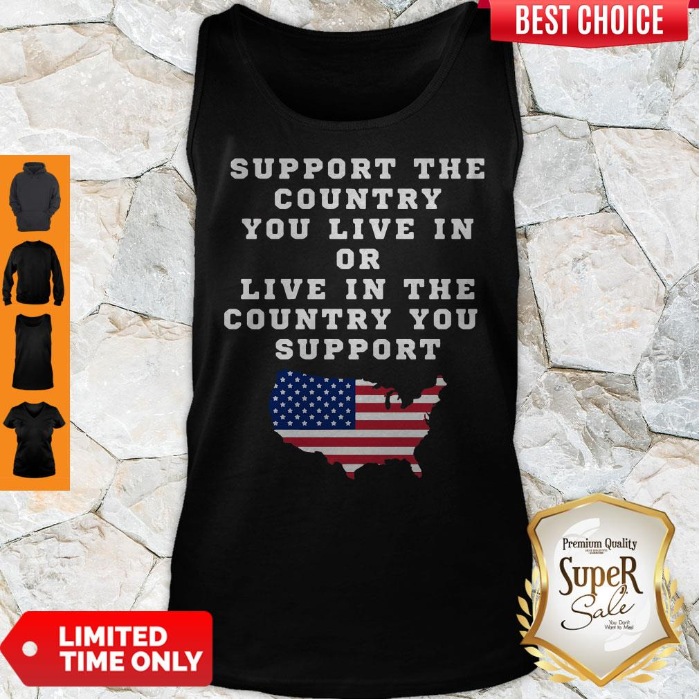 American Support The Country You Live In Or Live In The Country You Support Tank Top