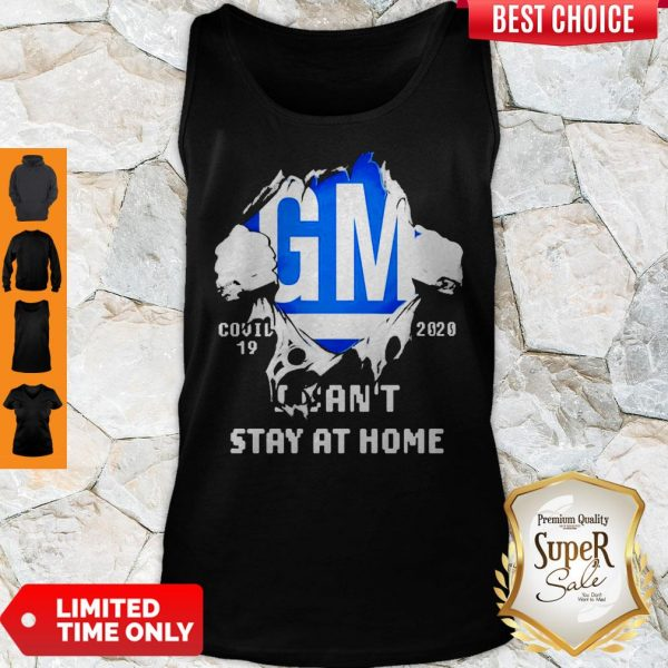 Blood Inside Me General Motors Covid-19 2020 I Can't Stay At Home Tank Top