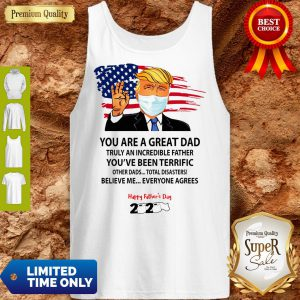 You Are A Great Dad Donald Trump Happy Father's Day 2020 Tank Top