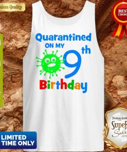 Quarantined On My Coronavirus 9th Birthday Tank Top