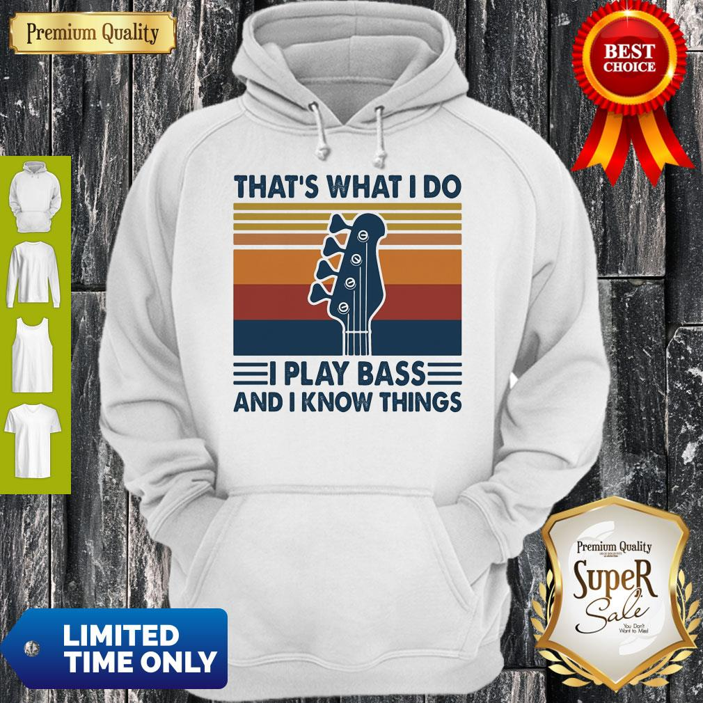 That's What I Do I Play Bass And I Know Things Guitar Vintage Hoodie