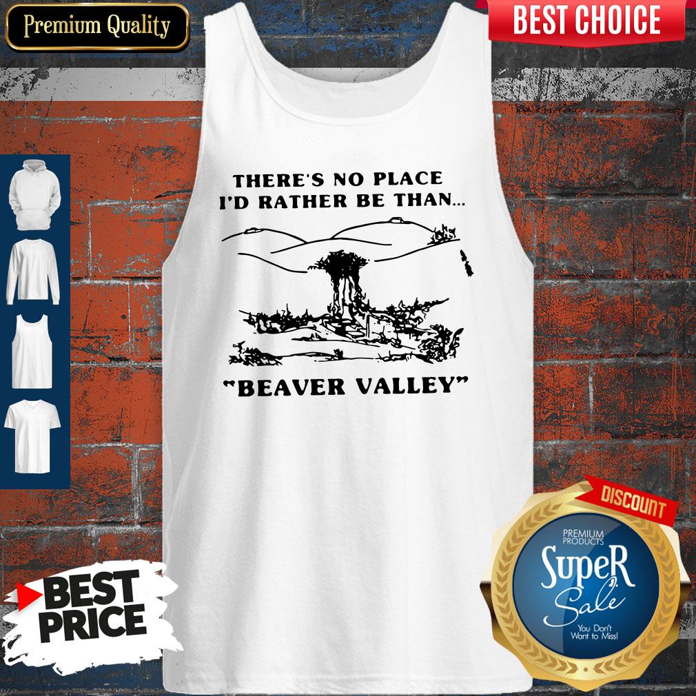 There's No Place I'd Rather Be Than Beaver Valley Tank Top