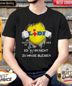 Top Blood Insides Lidl Covid-19 2020 Ich Kann Nicht Zu Hause Bleiben Shirt