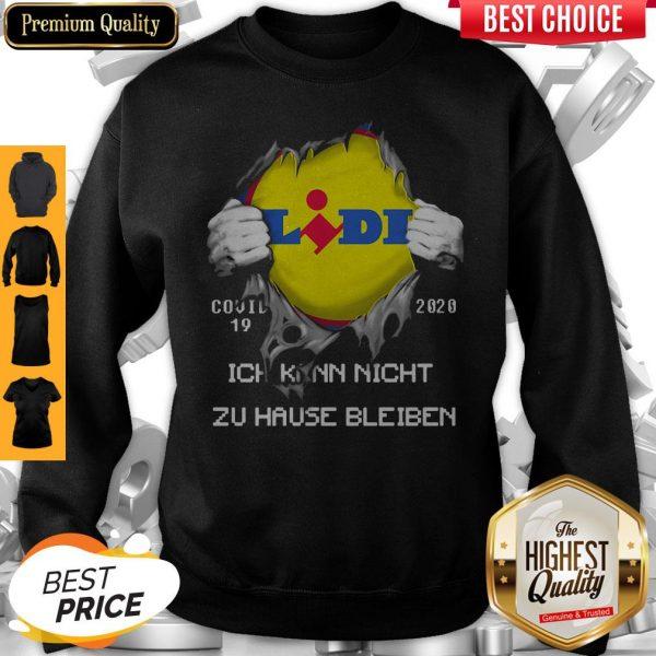 Top Blood Insides Lidl Covid-19 2020 Ich Kann Nicht Zu Hause Bleiben Sweatshirt
