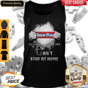 Top Blood Insides Racetrac Covid-19 2020 I Can't Stay At Home Tank Top