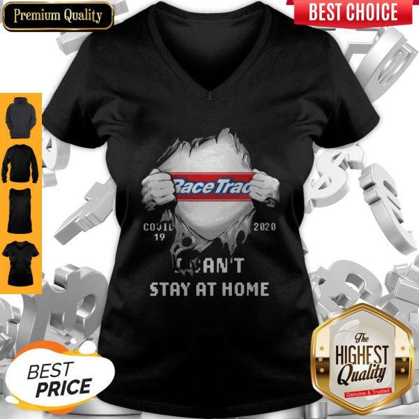 Top Blood Insides Racetrac Covid-19 2020 I Can't Stay At Home V-neck