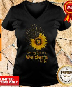 Official I Love My Life As A Welders Wife V-neck