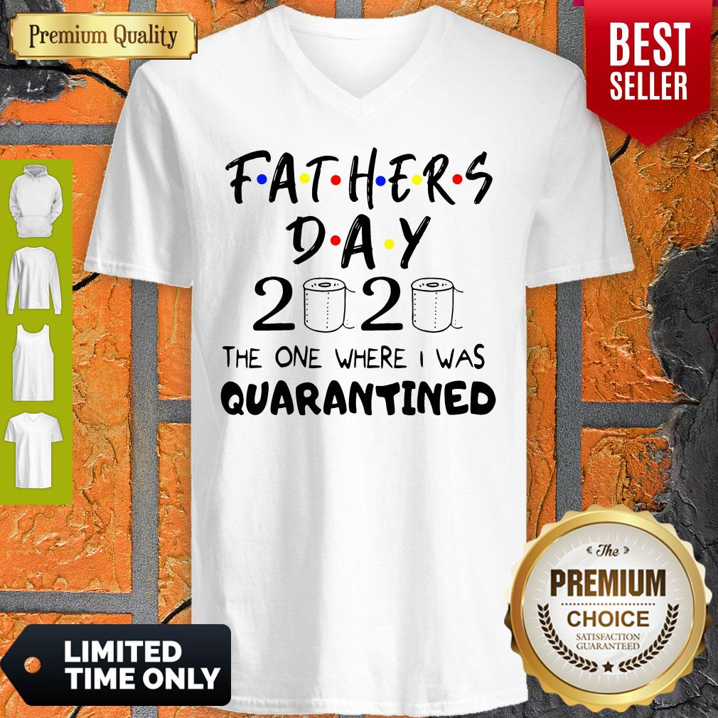 Official Fathers Day 2020 The One Where I Was Quarantined V-neck