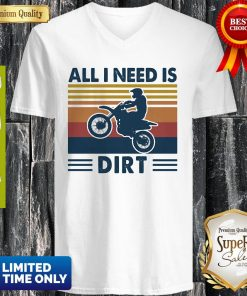 Official Motocross All I Need Is Dirt Vintage V-neck