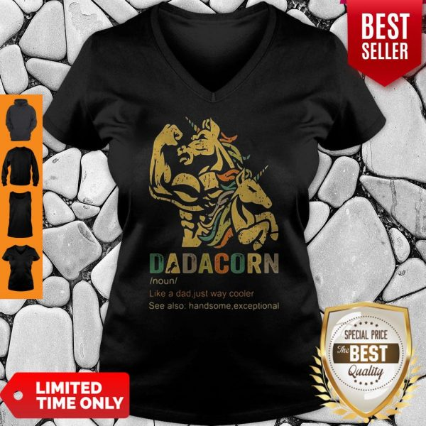 Dadacorn Like A Dad Just Way Cooler See Also Handsome Exceptional V-neck