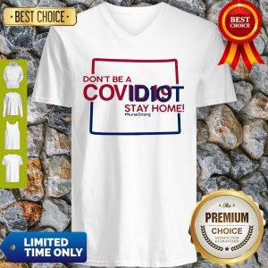 Colorado Don't Be A Covid-19 Covidiot Stay Home Nursestrong V-neck