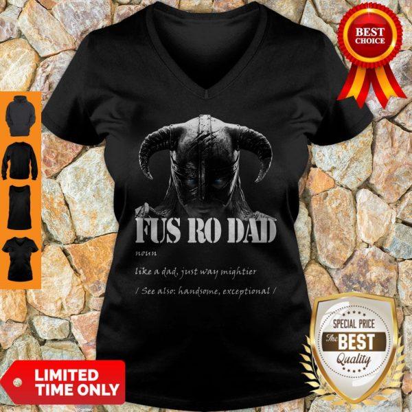 Fus Ro Dad Noun Like A Dad Just Way Mightier V-neck