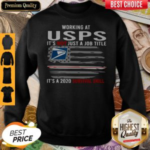 Working At USPS It's Not Just A Job Title It's A 2020 Survival Skill American Flag Sweatshirt